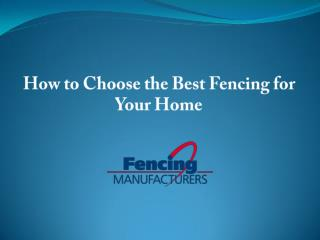 How to Choose the Best Fencing for Your Home