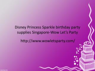 Disney Princess Sparkle birthday party supplies Singapore-Wow Let's Party