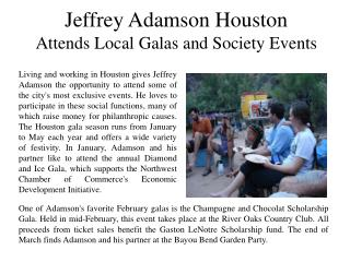 Jeffrey Adamson Houston Attends Local Galas and Society Events