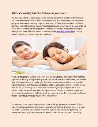 Visit a spa on daily basis for feel relax to your stress