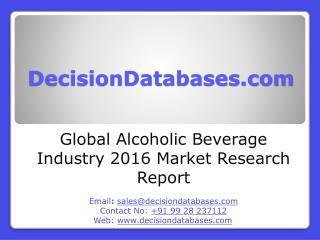Global Alcoholic Beverage Market 2016-2021
