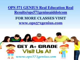 OPS 571 GENIUS Real Education Real Results/ops571geniusaiddotcom