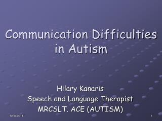 Communication Difficulties in Autism