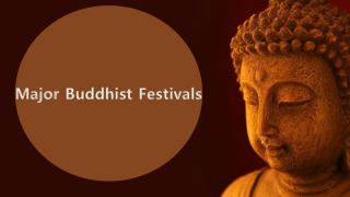 Major Buddhist Festivals