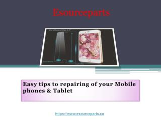 Easy tips to repairing of your Mobile phones & Tablet