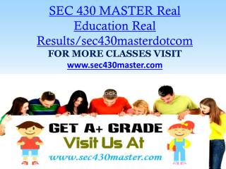 SEC 430 MASTER Real Education Real Results/sec430masterdotcom