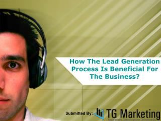 How The Lead Generation Process Is Beneficial For The Business?