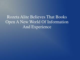 Rozeta Alite Believes That Books Open A New World Of Information And Experience