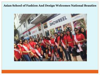 Asian School of Fashion And Design Welcomes National Beauties