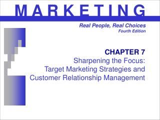 CHAPTER 7 Sharpening the Focus: Target Marketing Strategies and Customer Relationship Management