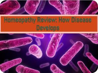 Homeopathy Review: How Disease Develops