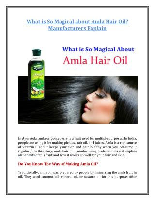 What is So Magical about Amla Hair Oil? Manufacturers Explain