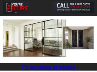 Fly screens Brisbane - You're Secure