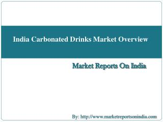 India Carbonated Drinks Market Overview