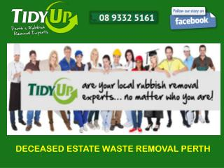 DECEASED ESTATE WASTE REMOVAL PERTH