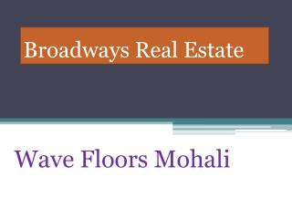 Wave 3BHK Floors Mohali, 3BHK in Mohali, Wave Sec 99 Mohali near PCA Stadium