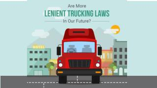Are more lenient trucking laws in our future?