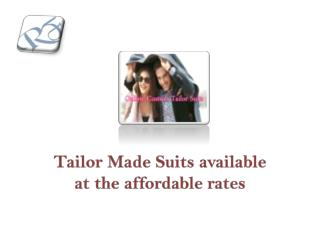 Tailor Made Suits available at the affordable rates