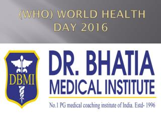 Celebrate World health day 2016 (WHO) Dr. Bhatia's Medical Coaching Institute