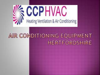Air Conditioning Equipment Hertfordshire
