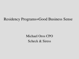 Residency Programs=Good Business Sense