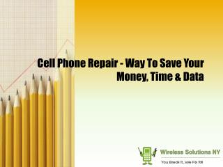 Cell Phone Repair - Way To Save Your Money, Time & Data