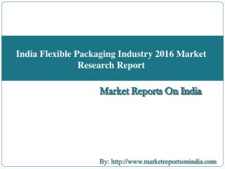 India Flexible Packaging Industry 2016 Market Research Report