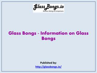 Information on Glass Bongs