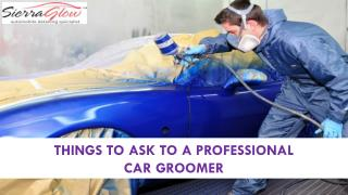 Things to ask to a Professional Car Groomer