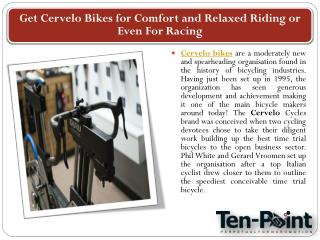 Get Cervelo Bikes for Comfort and Relaxed Riding or Even For Racing
