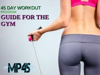 45 DAY GYM WORKOUT GUIDE FOR WOMEN TO GET RID SHAPE