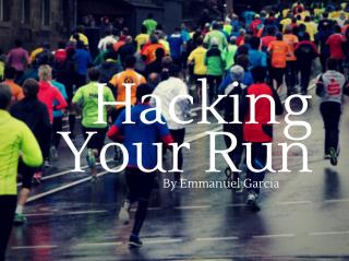 Hacking Your Run