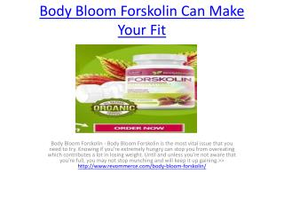 Body Bloom Forskolin Can Make Your Fit