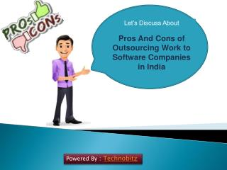 Pros And Cons of Outsourcing Work to Software Companies in India