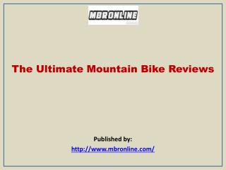 The Ultimate Mountain Bike Reviews