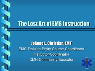 The Lost Art of EMS Instruction