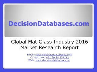 Global Flat Glass Market and Forecast Report 2016-2021