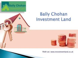 Bally Chohan Investment Land Guide to Right Investments