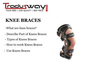 What are knee braces?