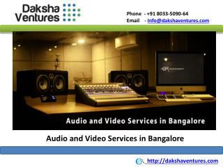 Audio and Video Services in Bangalore