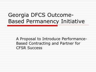 Georgia DFCS Outcome-Based Permanency Initiative