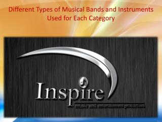 Different Types of Musical Bands and Instruments Used for Each Category
