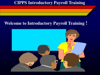 CIPPS Introductory Payroll Training