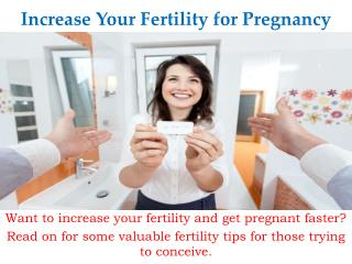 Increase Your Fertility for Pregnancy