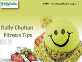 Bally Chohan Fitness Tips That Help You Stay in Shape