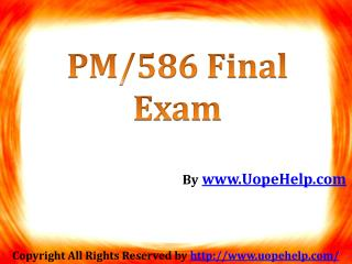 PM 586 Final Exam (Latest) - Assignment