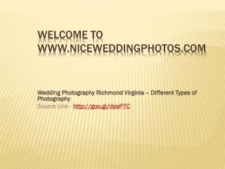 Wedding Photography Richmond Virginia – Different Types of Photography