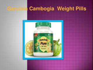 Garcinia Cambogia Weight Loss Pills