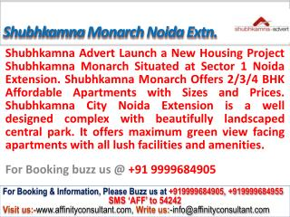 Shubhkamna Advert Monarch @09999684905 Noida Extension