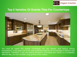 Top 5 Varieties Of Granite Tiles For Countertops